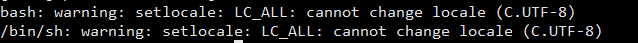 How to Fix bash: warning: setlocale: LC_ALL: cannot change locale (C.UTF-8)